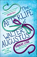 The Afterlife Of Walter Augustus: Winner Of The