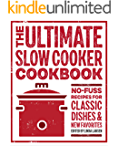 The Ultimate Slow Cooker Cookbook: No-Fuss Recipes for Classic Dishes & New Favorites