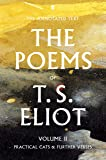 The Poems of T. S. Eliot Volume II: Practical Cats and Further Verses (Faber Poetry)