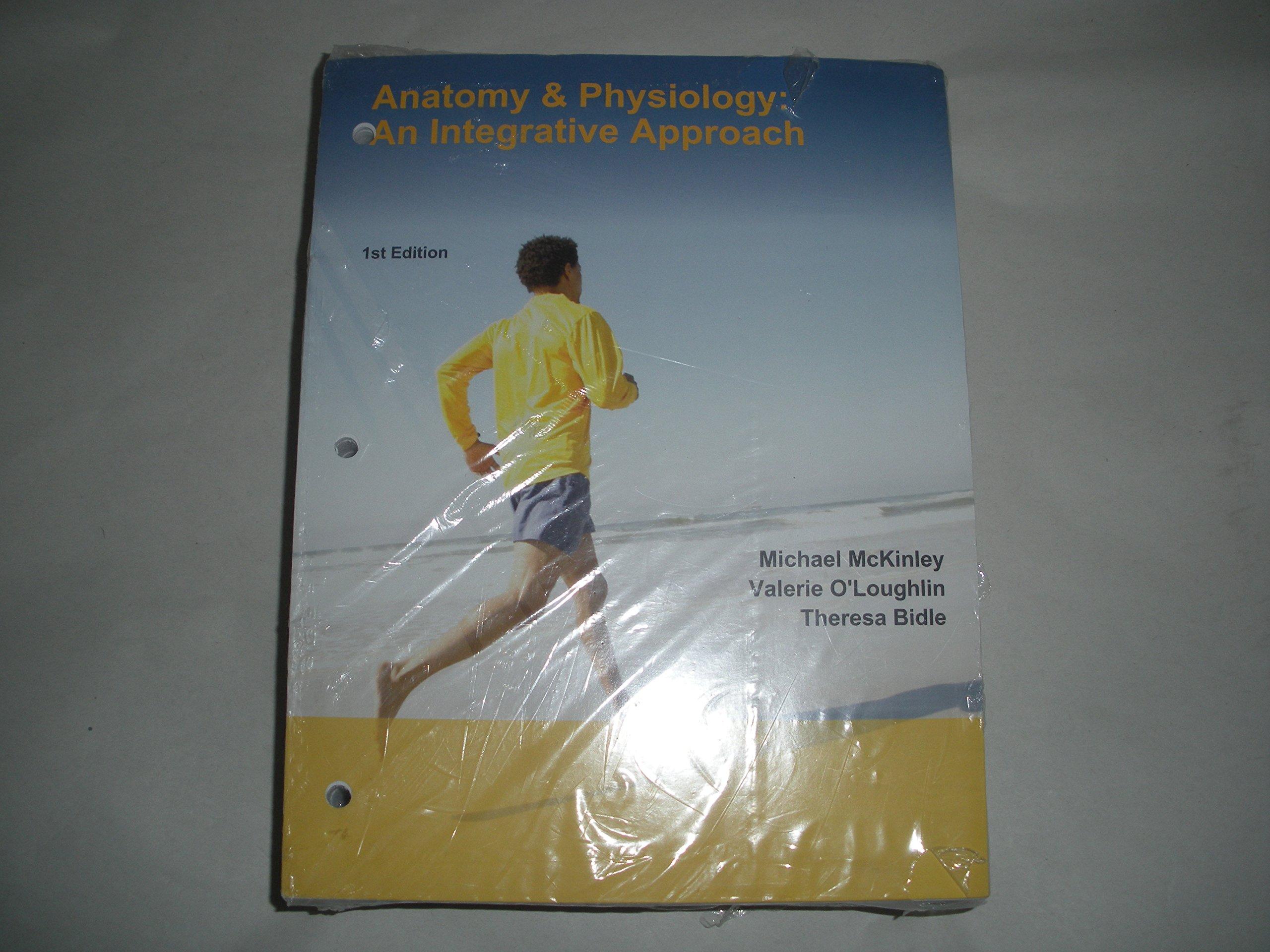 Anatomy & Physiology An Integrative Approach Custom Edition: Valerie  O'Loughlin, Theresa Bidle Michael McKinley: 9781259445149: Amazon.com: Books