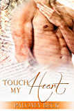 Touch My Heart (Heart And Soul Book 2)
