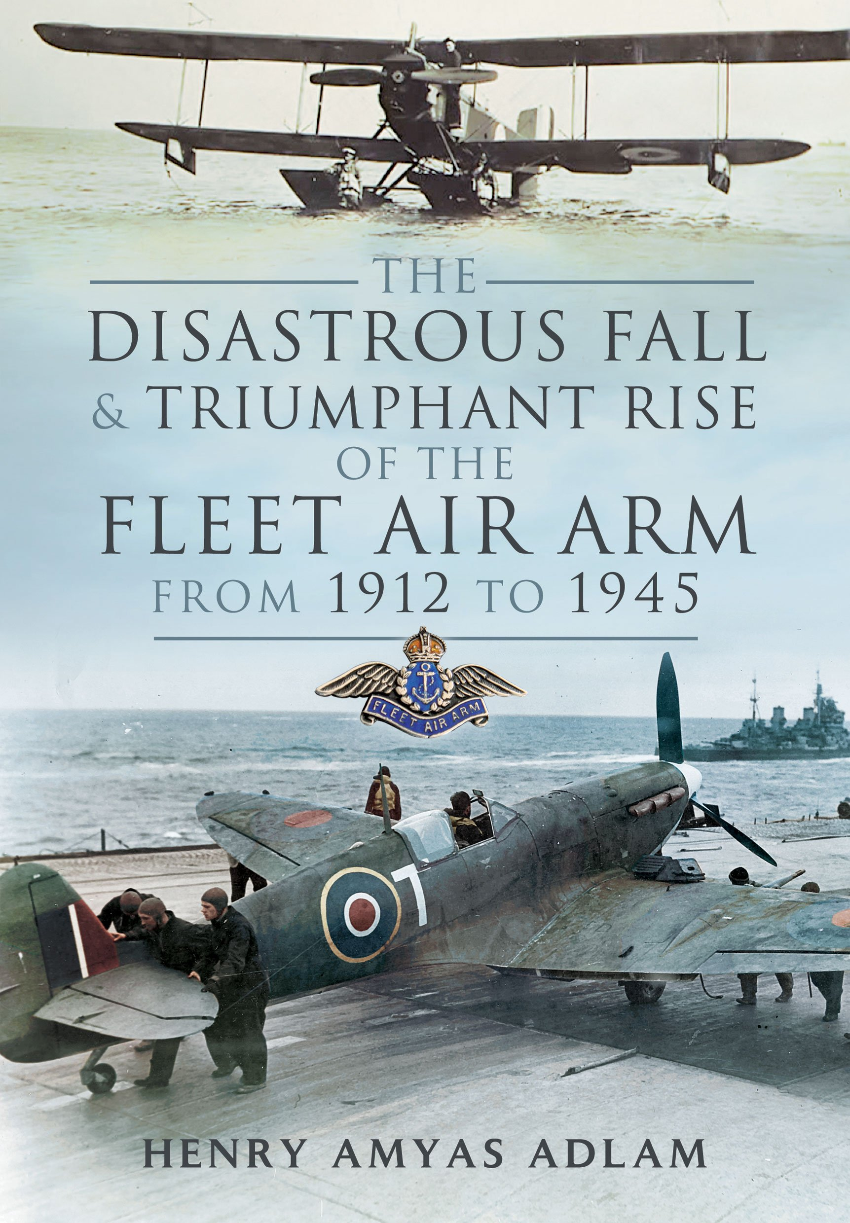 Download The Disastrous Fall and Triumphant Rise of the Fleet Air Arm from 1912 to 1945 pdf