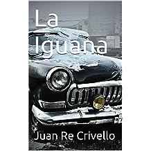 La Iguana (Spanish Edition) Mar 22, 2012