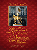 The Ethics and Passions of Dressage, Expanded Edition