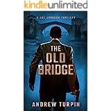 The Old Bridge: a European-US spy conspiracy thriller (A Joe Johnson Thriller, Book 2)