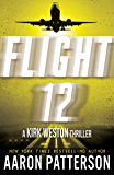 Flight 12: A Kirk Weston Thriller (Flight 12 Begins Series Book 5)
