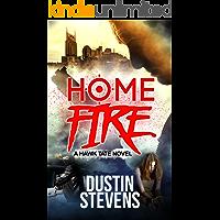 Home Fire: A Suspense Thriller (A Hawk Tate Novel Book 5)