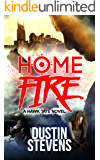 Home Fire: A Suspense Thriller (A Hawk Tate Novel Book 5)