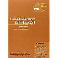 La maladie d'Alzheimer - Cahier d'activités 2: 24 situations pour aider votre proche à mieux percevoir la réalité et à reconnaître et utiliser les objets