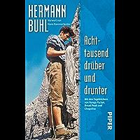Achttausend drüber und drunter: Mit den Tagebüchern von Nanga Parbat, Broad Peak und Chogolisa (German Edition)