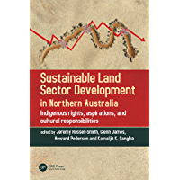 Sustainable Land Sector Development in Northern Australia: Indigenous rights, aspirations, and cultural responsibilities