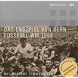 Das Endspiel Von Bern - Original Reportage Herbert Zimmermann - 2 CD