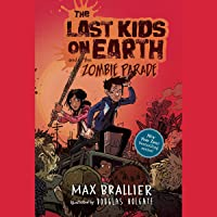 The Last Kids on Earth and the Zombie Parade: The Last Kids on Earth, Book 2