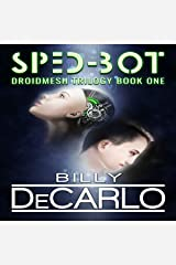 Sped-Bot: DroidMesh Trilogy, Book 1 Audible Audiobook