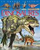 La grande imagerie - les dinosaures