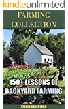 Farming Collection: 150+ Lessons Of Backyard Farming