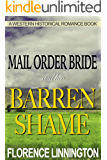 Mail Order Bride And Her Barren Shame (A Western Historical Romance Book)