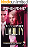 Accomplice Liability: David Brunelle Legal Thriller #7 (David Brunelle Legal Thrillers)