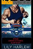 Hot Ice - Three Novel Boxed Set: Hockey Sports Romance