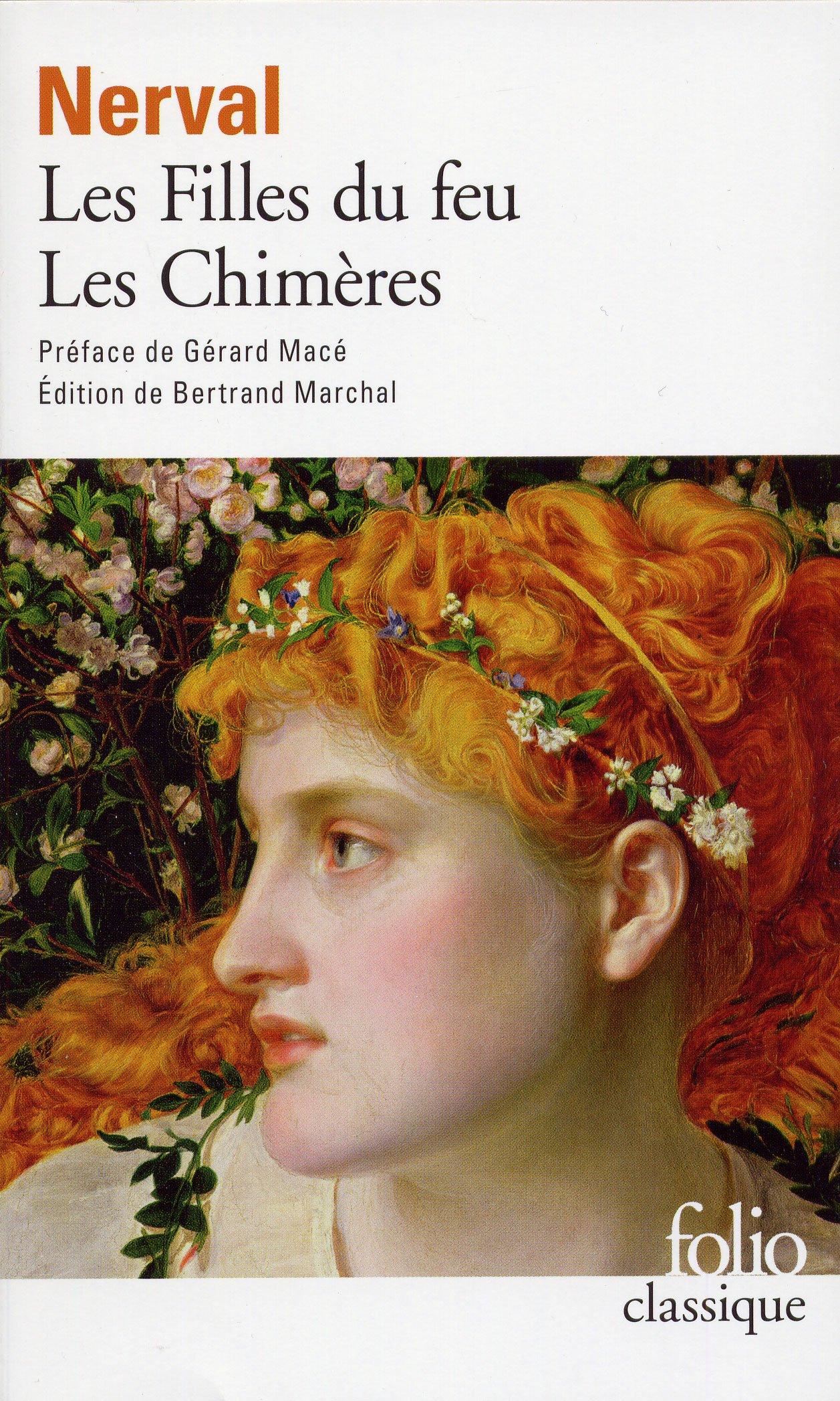 Les filles du feu/Les Chimères Poche – 30 juin 2005 Gérard de Nerval Bertrand Marchal Gérard Macé Folio