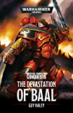 The Devastation of Baal (Space Marine Conquests Book 1)