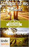 St. Helena Vineyard Series: Straight To His Heart (Kindle Worlds Novella)