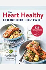 The Heart Healthy Cookbook for Two: 125 Perfectly Portioned Low Sodium, Low Fat Recipes Kindle Edition