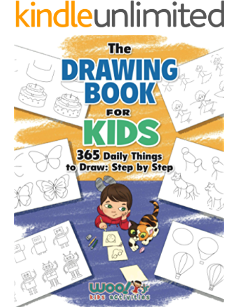 The Drawing Book For Kids 365 Daily Things To Draw Step By Step Woo Jr Kids Activities Books Kindle Edition By Woo Jr Kids Activities Arts Photography Kindle Ebooks Amazon Com
