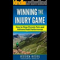 Winning The Injury Game: How to Stop Chronic Pain and Achieve Peak Performance
