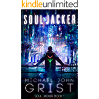 Soul Jacker: A Science Fiction Thriller (Soul Jacker Book 1)