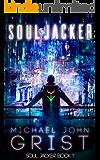 Soul Jacker: A Science Fiction Thriller (Soul Jacker Book 1) (English Edition)