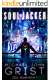 Soul Jacker: A Science Fiction Thriller (Soul Jacker Book 1)