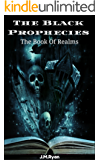 The Black Prophecies: The Book Of Realms (English Edition)