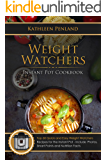 Weight Watchers Instant Pot Cookbook: Top 60 Quick and Easy Weight Watchers Recipes for the Instant Pot - Includes Photos, Smart Points and Nutrition Facts