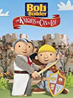Bob the Builder: Knights of Canalot