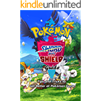 Pokémon Sword and Shield Guide: Tips and Tricks to Get Better at Pokémon Game: Tips and Tricks In Pokenmon Sword and…