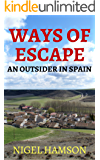 Ways of Escape: An Outsider in Spain