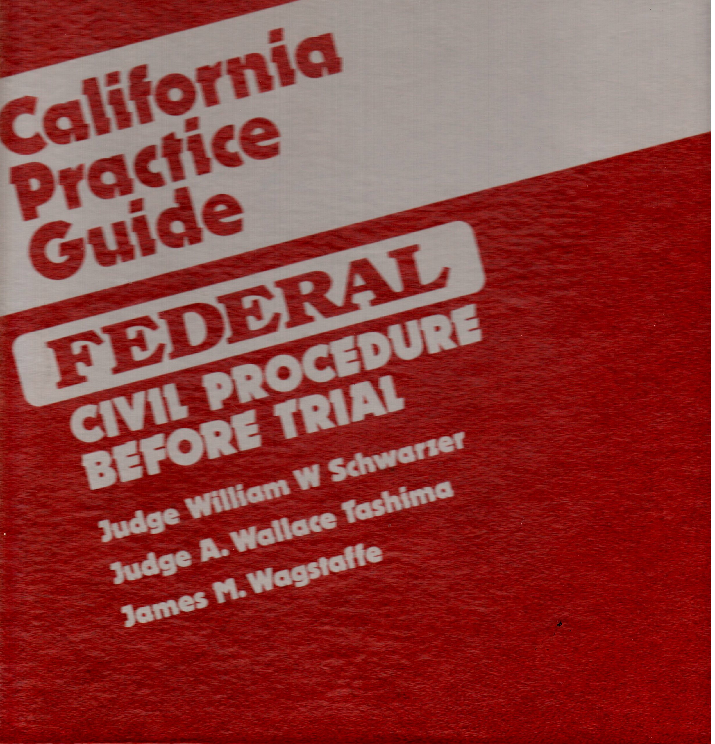 Download California Practice Guide: Federal Civil Procedure Before Trial (Chapters 12-17, Tables & Index) PDF