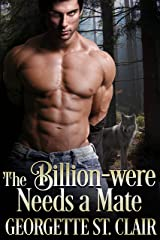 The Billion-were Needs A Mate (The Alpha Billion-weres Book 1) Kindle Edition