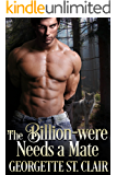 The Billion-were Needs A Mate (The Alpha Billion-weres Book 1) (English Edition)