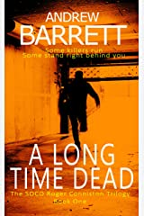 A Long Time Dead: The Dead Trilogy (Roger Conniston Book 1) Kindle Edition