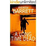 A Long Time Dead: The Dead Trilogy (Roger Conniston Book 1)
