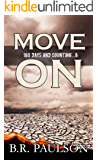 Move On: a post apocalyptic survival thriller (180 Days and Counting. Series)