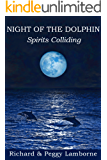 Night of the Dolphin (Spirits Colliding Book 1)
