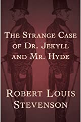 The Strange Case of Dr. Jekyll and Mr. Hyde Kindle Edition