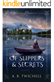 Of Slippers and Secrets: Book 1 (Ellie Kate Marchand Series)