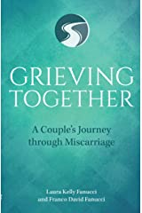 Grieving Together: A Couple's Journey through Miscarriage Kindle Edition