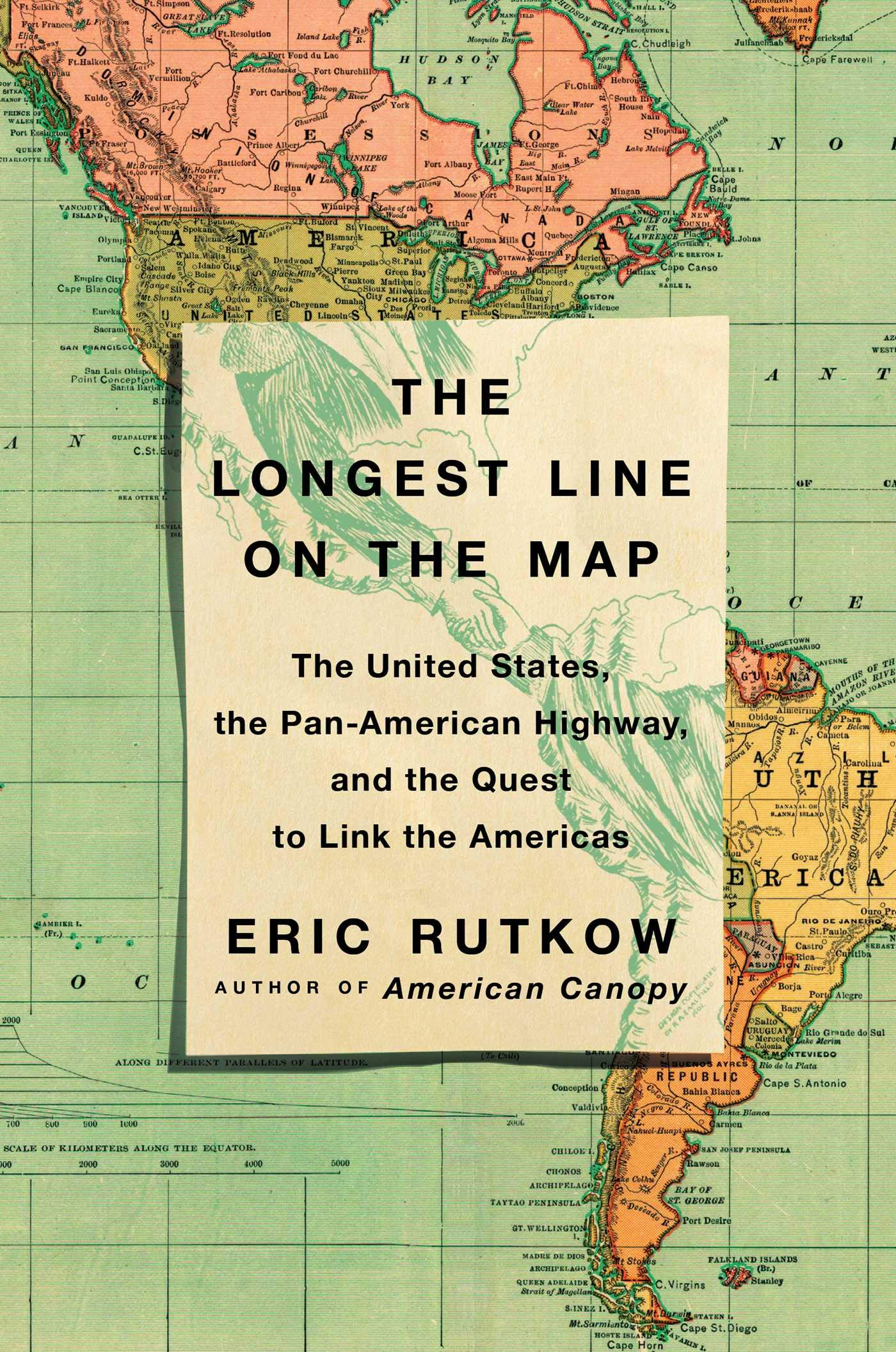 The Longest Line on the Map: The United States, the Pan ...