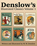 Denslow's Illustrated Classics Volume 1: Five Little Pigs, House That Jack Built, Little Red Riding Hood, Mary Had a…