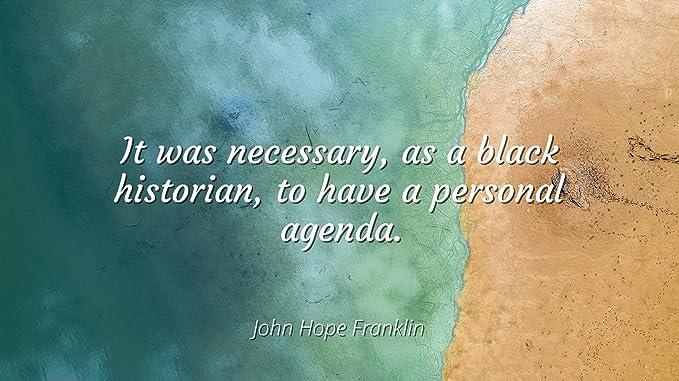 Amazon.com: John Hope Franklin - Famous Quotes Laminated ...